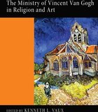 The Ministry of Vincent Van Gogh in Religion and Art Paperback
