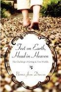 Feet on Earth, Head in Heaven Paperback