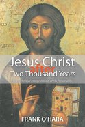 Jesus Christ After Two Thousand Years Paperback