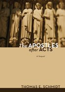 The Apostles After Acts Paperback