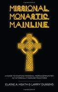 Missional. Monastic. Mainline. Paperback
