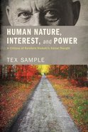 Human Nature, Interest, and Power Paperback