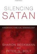 Silencing Satan: Handbook of Biblical Demonology (Study Guide)