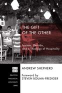 The Gift of the Other (Princeton Theological Monograph Series) Paperback