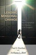Leading Missional Change Paperback
