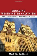 Engaging Westminster Calvinism: The Composition of Redemption's Song Paperback