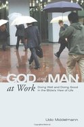 God and Man At Work Paperback