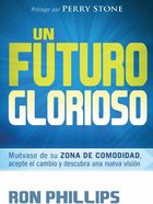 Un Futurio Glorioso (Spanish) (Spa) (A God-sized Future) eBook