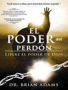 El Poder Del Perdon (Spa) (Power Of Forgiveness, The) eBook