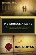 Me Abrace a La Fe (Spanish) (Spa) (I Embrace The Faith) eBook