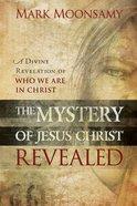 The Mystery of Jesus Christ Revealed Paperback