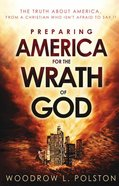 Preparing America For the Wrath of God eBook