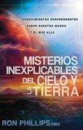 Misterios Inexplicables Del Cielo Y La Tierra (Spa) eBook