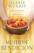 Una Mujer De Bendicin (The Blessed Woman) Paperback