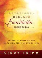 Devocional Declara Bendicin Sobre Tu Da (Commanding Your Morning Devotional) Paperback