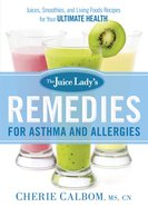 The Juice Lady's Remedies For Asthma and Allergies Paperback