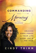 Commanding Your Morning Daily Devotional Hardback