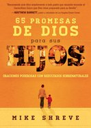 65 Promesas De Dios Para Sus Hijos (65 Promises From God For Your Child) Paperback