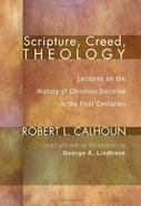 Scripture, Creed, Theology eBook