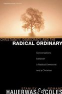 Christianity, Democracy, and the Radical Ordinary eBook