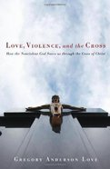 Love, Violence, and the Cross eBook