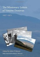 Missionary Letters of Vincent Donovan: The 1957- 1973 eBook