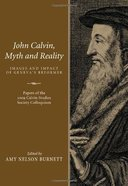 John Calvin, Myth and Reality eBook