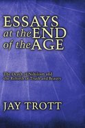 Essays At the End of the Age eBook