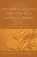 Interreligious Dialogue and Cultural Change eBook