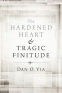The Hardened Heart and Tragic Finitude eBook