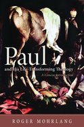 Paul and His Life-Transforming Theology eBook