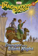 Danger on a Silent Night (#12 in Adventures In Odyssey Imagination Station (Aio) Series) eBook