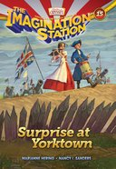 Surprise At Yorktown (#15 in Adventures In Odyssey Imagination Station (Aio) Series) eBook