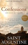Confessions of Saint Augustine (Faith Classics Series) eBook