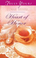 Heart of Honor (#995 in Heartsong Series) eBook