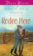 Rodeo Hero (Heartsong Series) eBook