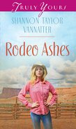 Rodeo Ashes (#1018 in Heartsong Series) eBook