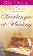 Harbinger of Healing (#1028 in Heartsong Series) eBook