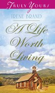 A Life Worth Living (#1035 in Heartsong Series) eBook