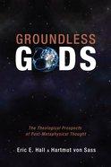 Groundless Gods Paperback