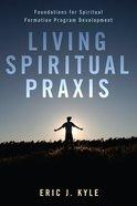 Living Spiritual Praxis Paperback