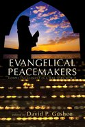 Evangelical Peacemakers Paperback