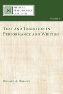 Text and Tradition in Performance and Writing (#09 in Biblical Performance Criticism Series) Paperback