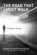 The Road That I Must Walk Paperback