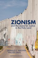 Zionism and the Quest For Justice in the Holy Land Paperback