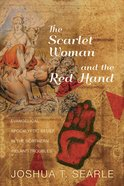 The Scarlet Woman and the Red Hand Paperback