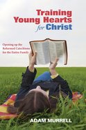 Training Young Hearts For Christ Paperback