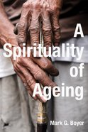 A Spirituality of Ageing Paperback