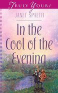 In the Cool of the Evening (Heartsong Series) eBook