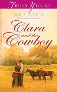 Clara and the Cowboy (#900 in Heartsong Series) eBook